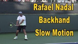 Rafael Nadal Backhand Slow Motion - BNP Paribas Open 2013 by Onlinetennisinstruction.com