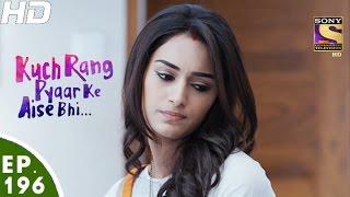 Kuch Rang Pyar Ke Aise Bhi - कुछ रंग प्यार के ऐसे भी - Episode 196 - 29th November, 2016