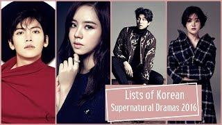 Lists of Korean Supernatural Dramas 2016