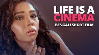 Life is a Cinema (2017) | Bengali Short Film | Morzina Sumi & Shagor Khan | Bappy Khan