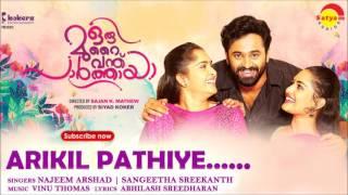 Arikil Pathiye | Film - Oru Murai Vanthu Paarthaya | Najeem Arshad | Sangeetha Sreekanth
