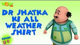 Dr Jhatka Ki All Weather Shirt - Motu Patlu in Hindi - 3D Animation Cartoon -As on Nickelodeon