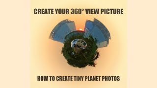 How to create 360 degree / tiny planet photos on your smartphone