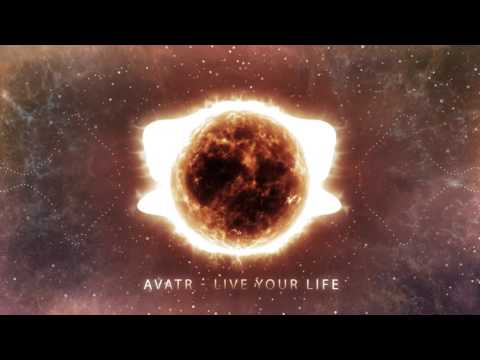 Avatr - Live Your Life [Uplifting Trance]
