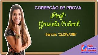 Correção de Prova CESPE/UnB 2016 -  Profª. Grasiela Cabral