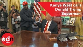 Kanye West calls Donald Trump Superman at White House