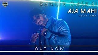 Ranbir Daskai | Aja Mahi (Come Closer) Ft. HMC | Music by Bilal | OFFICIAL VIDEO | 3Q Records