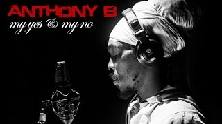 Anthony B: My Yes & My No [Official Music Video 2013]