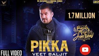 Pikka+%7C+Veet+Baljit+%7C+Latest+Punjabi+Song+2018+%7C+VS+Records