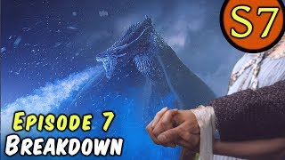 Season 7 Episode 7 Breakdown! (Game of Thrones)