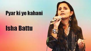 Pyar Ki Yeh Kahani - Isha Battu