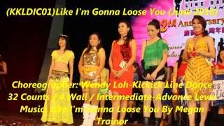 (KKLDIC01)Like I'm Gonna Lose You By Wendy Loh-Kickick Line Dance (Category 1A )
