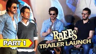 RAEES Trailer Launch - Shahrukh Khan, Nawazuddin Siddiqui - Part 1