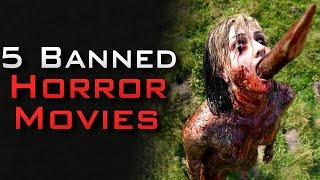 5 Gruesome Horror Movies That Were BANNED