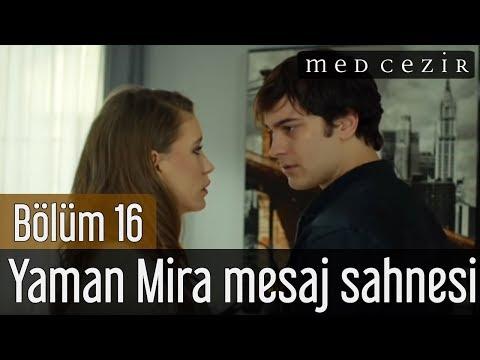 Medcezir 16.Bölüm Yaman Mira Mesaj Sahnesi