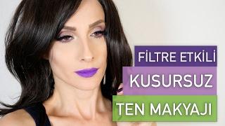 Filtreli Gibi Kusursuz Ten Makyajı Tekniği | Sebile Ölmez