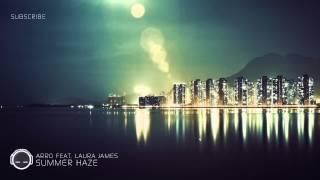 Arro -  Summer Haze (ft. Laura James)