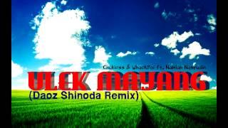 Chukiess & WhackBoi ft. Nabilah Nasrudin - ULEK MAYANG (Daozshinoda Remix)