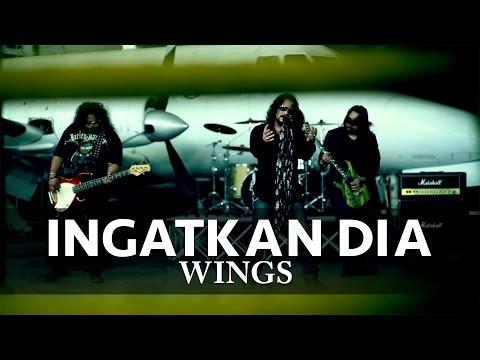 Ingatkan Dia - WINGS (Official MV)