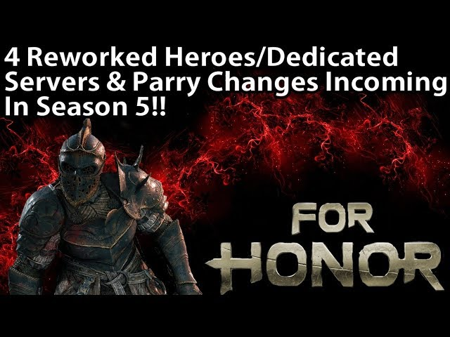 For Honor - 4 Reworked Heroes/Dedicated Servers & Parry Changes Incoming! + Full Warriors Den Recap!