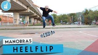 Como mandar heelflip | sobreskate
