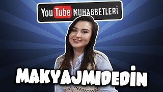 MAKYAJMIDEDİN - YouTube Muhabbetleri #18