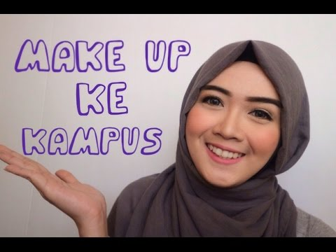 Tutorial Make Up Ke Kampus [Make Up Sehari-hari]