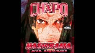 CHXPO - HASHIRAMA (Prod. by OOGIEMANE)