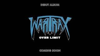 WARTRAX - No Fear ( Single from Debut Album