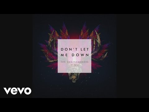 The Chainsmokers Don t Let Me Down Audio ft. Daya