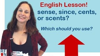 Tricky English words: sense, since, cents and scents - learn how to use them!