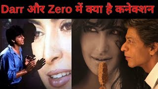 What is the connection between DARR and ZERO ! Shahrukh khan