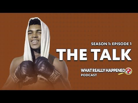"""""""The Talk"""" on Muhammad Ali What Really Happened Podcast S1 EP1"""