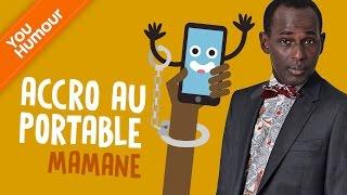 MAMANE - Accro au portable