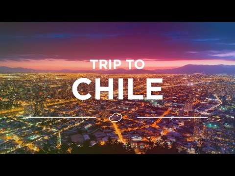 Trip to Chile Adventure of a Lifetime