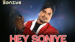Hey Soniye - Hey Soniye | Neeru Bajwa | Silinder Pardesi & Feat. Rishi Rich, Veronica & Juggy D