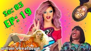 BEATDOWN S3 Episode 19 with Willam (Part 1)