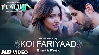 KOI FARIYAAD Song  - Sneak Peek | Tum Bin 2 | Neha Sharma, Aditya Seal & Aashim Gulati|Tseries