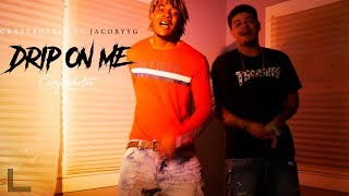 Crazyboytay Ft JacobyyG - Drip On Me (Official Music Video)