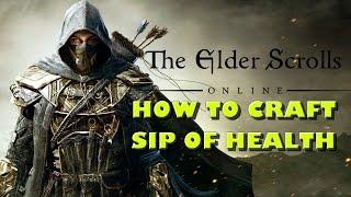 How To Craft Sip Of Health - Elder Scrolls Online