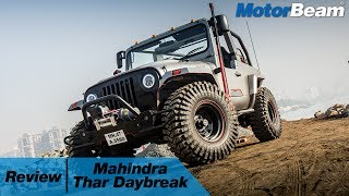 Mahindra Thar Daybreak Review - Craziest Jeep In India | MotorBeam