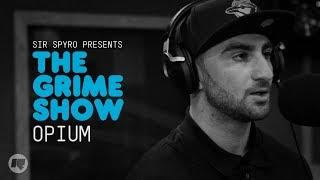 Grime Show: Opium