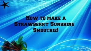 "How to Make a Strawberry Sunshine Smoothie! (Booster Juice ""remake"")"