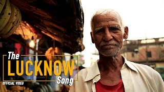 The Lucknow Song - [OFFICIAL VIDEO]