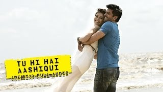 Tu Hi Hai Aashiqui (Remix) - Full Audio Song - Dishkiyaoon