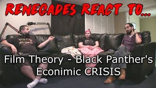 Renegades React to... Film Theory - Black Panther