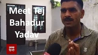 Sacked BSF personnel Tej Bahadur Yadav in conversation with BBC Hindi