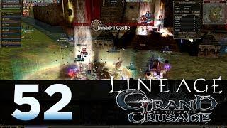 Lineage 2: Grand Crusade - Episode 52 - Castle Siege Part 1