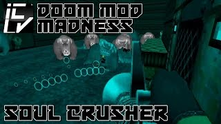 Soul Crusher - Doom Mod Madness