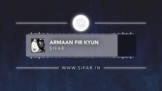 Sifar - Armaan Fir Kyun | 2016 | Audio | Hindi Rock